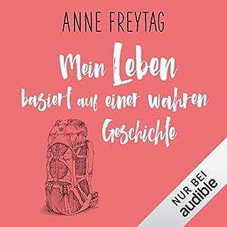 Mein Leben basiert auf einer wahren Geschichte                   Autor:                                                                                                                                 Anne Freytag                               Sprecher:                                                                                                                                 Heike Warmuth,                                                                                        Elmar Börger,                                                                                        Oliver Kube                      Spieldauer: 9 Std. und 29 Min.     3 Bewertungen     Gesamt 5,0