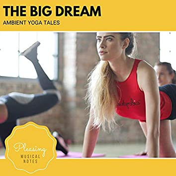 The Big Dream - Ambient Yoga Tales