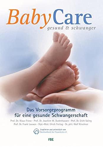 BabyCare - gesund & schwanger: Das Vorsorgeprogramm für eine gesunde Schwangerschaft. 7. aktualisierte Auflage