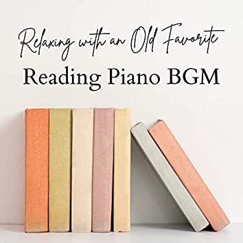 Relaxing with an Old Favorite - Reading Piano BGM