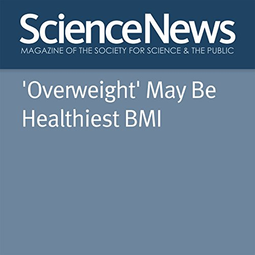 'Overweight' May Be Healthiest BMI audiobook cover art