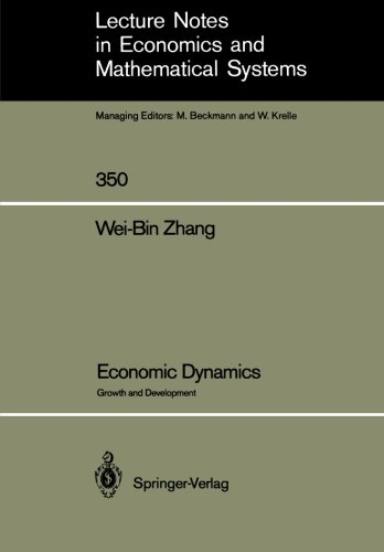 Economic Dynamics: Growth and Development (Lecture Notes in Economics and Mathematical Systems)