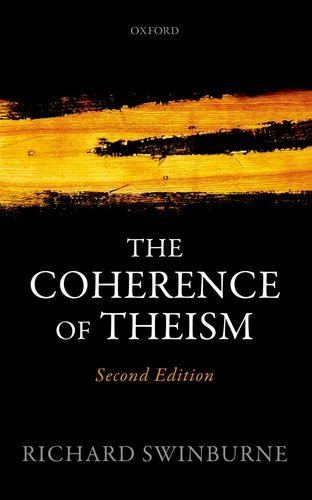 Compare Textbook Prices for The Coherence of Theism: Second Edition Clarendon Library of Logic and Philosophy Reprint Edition ISBN 9780198779704 by Swinburne, Richard