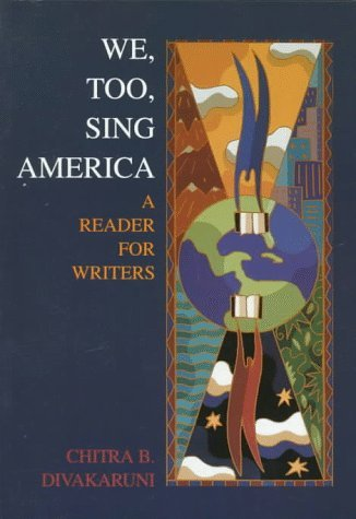 We, Too, Sing America: A Reader for Writers by DivakaruniChitra (1997-09-01) Paperback