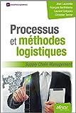 Processus et méthodes logistiques - Supply chain management.
