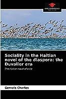 Sociality in the Haitian novel of the diaspora: the Duvalier era: The Haitian novel of exile