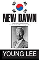 New Dawn: Republic of Korea and Syngman Rhee