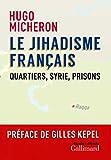Le jihadisme français. Quartiers, Syrie, prisons - Format Kindle - 15,99 €
