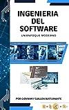 Ingeniería del Software un Enfoque Moderno (Spanish Edition)