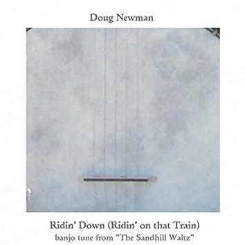 "Ridin' Down (Ridin' On That Train) - Banjo Tune From ""the Sandhill Waltz"""