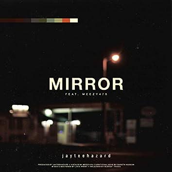 Mirror (feat. Meezy478)