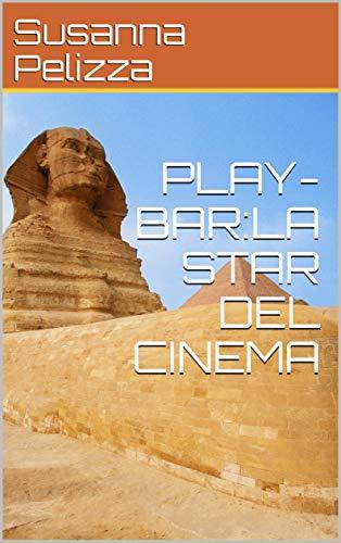PLAY-BAR:LA STAR DEL CINEMA (Italian Edition)
