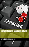 Advantages of Gambling Online (English Edition)