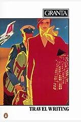 Granta 10: Travel Writing (Import) Single Issue Magazine