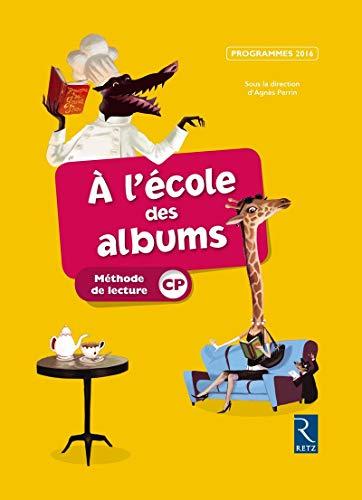 Méthode de lecture - À l'école des albums CP 2016 (nouvelle édition conforme aux programmes...