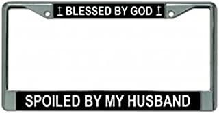 Blessed by God Spoiled by My Husband Chrome License Plate Frame