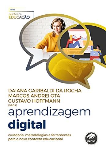 Aprendizagem Digital: Curadoria, Metodologias e Ferramentas para o Novo Contexto Educacional