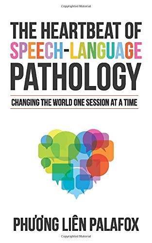 The Heartbeat of Speech-Language Pathology: Changing the World One Session at a Time