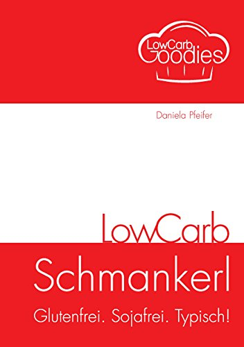 LowCarb Schmankerl: Glutenfrei. Sojafrei. Typisch!