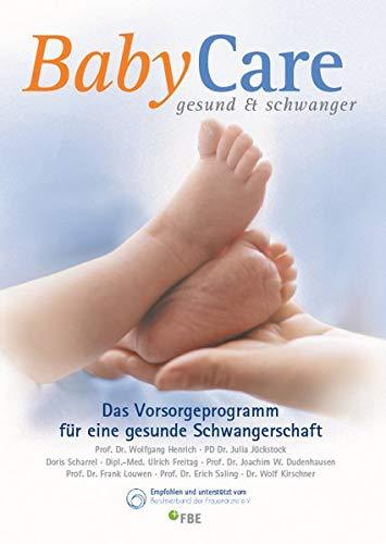 BabyCare - gesund & schwanger. Das Vorsorgeprogramm für eine gesunde Schwangerschaft. 8. aktualisierte Auflage