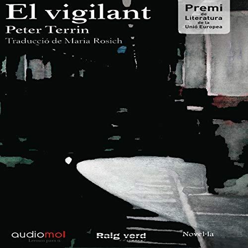 El vigilant [The Watchman] (Audiolibro en Catalán) cover art