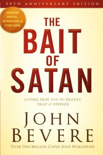 The Bait of Satan, 20th Anniversary Edition: Living Free from the Deadly Trap of Offense
