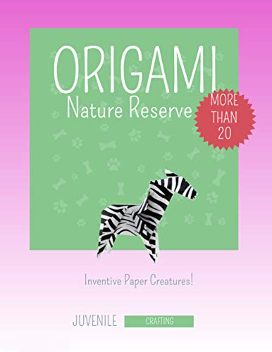 Origami Nature Reserve: More Than 20 Inventive Paper Creatures! (English Edition)