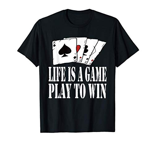 Life is a game play to win Casino Poker Camiseta