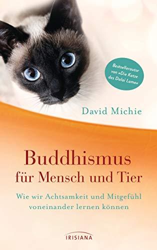 Буддизм для людей и животных: как мы можем научиться внимательности и состраданию друг у друга - От автора бестселлера «Кот Далай-ламы»
