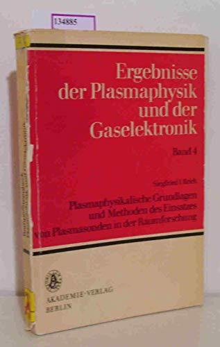 Plasmaphysikalische Grundlagen und Methoden des Einsatzes von Plasmasonden in der Raumforschung. (=Ergebnisse der Plasmaphysik und der Gaselektronik Bd. 4).