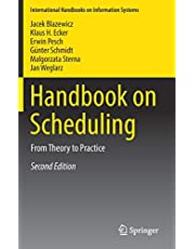 Handbook on Scheduling: From Theory to Practice (International Handbooks on Information Systems)