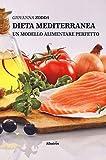 Dieta mediterranea. Un modello alimentare perfetto