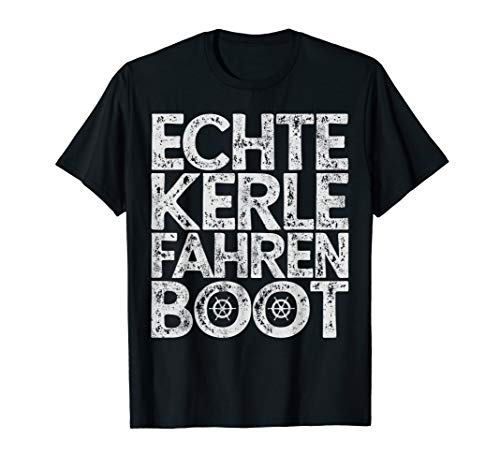 Boot Fahren Echte Kerle Fahren Boot Kapitän Bootführerschein T-Shirt