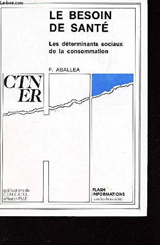 Le besoin de sante?: Les de?terminants sociaux de la consommation (Publications du C.T.N.E.R.H.I) (French Edition)