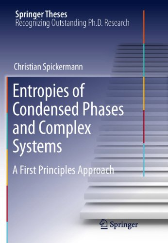 Entropies of Condensed Phases and Complex Systems: A First Principles Approach (Springer Theses) (English Edition)