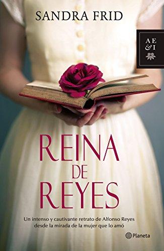 Reina de Reyes: Un intenso retrato de Alfonso Reyes desde la mirada de la mujer que lo amó