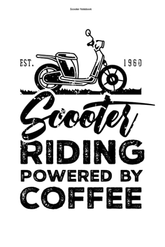 Scooter Notebook: 100 Pages   Lined Interior   Driving Saying Scooter Scooters Moped Funny Driver Riding Rider Tour Hobby