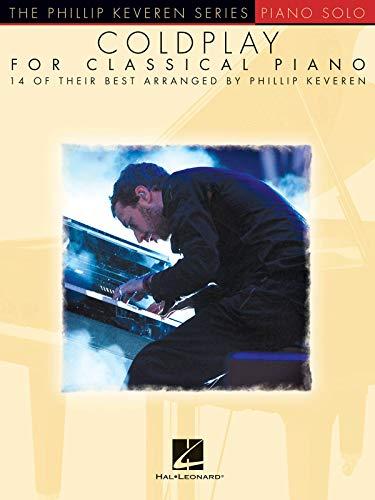 Coldplay -For Classical Piano-: Noten für Klavier: Arr. Phillip Keveren the Phillip Keveren Series Piano Solo