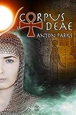 Corpus Deae d'Anton Parks