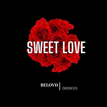 Sweet Love (feat. DrobCEO)