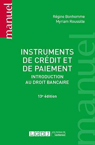Instruments de crédit et de paiement: Introduction au droit bancaire