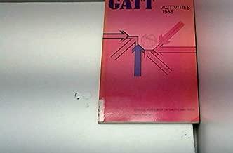 Gatt Activities, 1988: An Annual Review of the Work of the Gatt