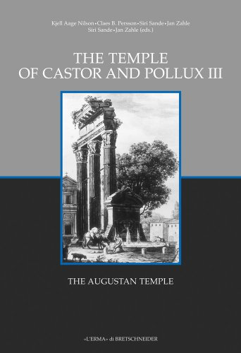 The Temple of Castor and Pollux III: The Augustan Temple (Occasional Papers of the Nordic Institute in Rome) (Italian Edition)