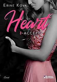 Heart, tome 3 : Accept par Erine Kova