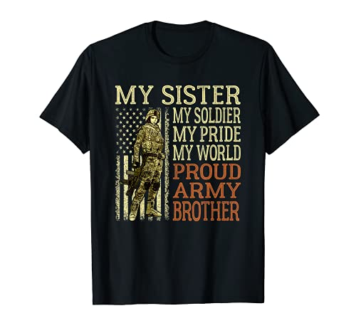 My Sister My Soldier Hero Proud Army Brother Military Family T-Shirt