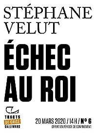 Échec au roi par Stéphane Velut