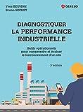 Diagnostiquer la performance industrielle - Outils opérationnels pour comprendre et évaluer le fonctionnement d'un site