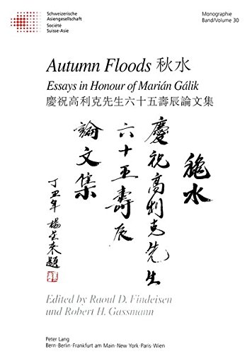 Autumn Floods: Essays in Honour of Marián Gálik: Essays in Honour of Marian Galik (Schweizer Asiatische Studien / Etudes asiatique suisse / Monographien / monographes)