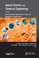 Applied Chemistry and Chemical Engineering, Volume 3: Interdisciplinary Approaches to Theory and Modeling with Applications