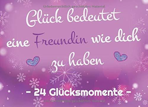 Glück bedeutet eine Freundin wie dich zu haben: Adventskalender Gutscheinbuch / Gutscheinheft zum selbst ausfüllen mit 24 Gutscheinen / Geschenkidee für die beste Freundin